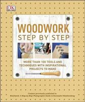 Woodwork Step by Step: More than 100 Tools and Techniques with Inspirational Projects to Make