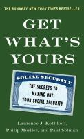 Get What's Yours: The Secrets of Maxing Out Social Security