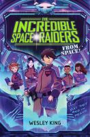 The Incredible Space Raiders: From Space