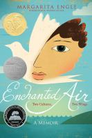 Book Cover: 'Enchanted Air: Two Cultures, Two Wings: A Memoir' by Margarita Engle