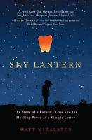 Sky Lantern: The Story of a Father's Love in the Healing Power of a Simple Letter