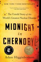 Midnight in Chernobyl: The Untold Story of the World's Greatest Disaster