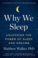 Why We Sleep: Unlocking the Power of Dreams