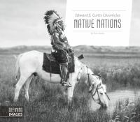 Edward S. Curtis Chronicles: Native Nations