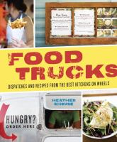 Food Trucks: Dispatches & Recipes from the Best Kitchens on Wheels