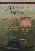 Mapmaker's Dream: The Meditations of Fra Mauro, Cartographer to the Court of Venice