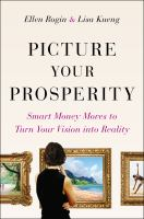 Picture Your Prosperity : Smart Money Moves to Turn Your Vision into Reality