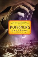 The Poisoner's Handbook: Murder & the Birth of Forensic Medicine in Jazz Age New York