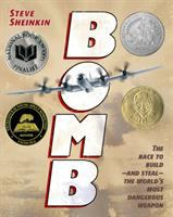 Book Cover: 'Bomb: The Race to Build - And Steal - the World's Most Dangerous Weapon' by Steve Sheinkin