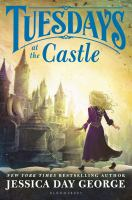 Book Cover: 'Tuesdays at the Castle' by Jessica Day George