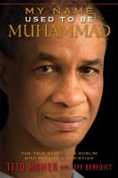 My Name Used to Be Muhammad: The True Story of a Muslim Who Became a Christian