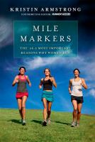 Mile Markers : The 26.2 Most Imortant Reasons Why Women Run