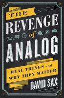 The Revenge of the Analog: Real Things and Why They Matter