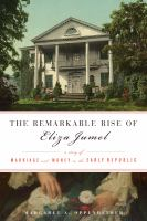 Remarkable Rise of Eliza Jemerl: A Story of Marriage and Money in the Early Republic