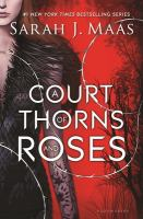 Book Cover: 'A Court of Thorns and Roses ' by Sarah J. Maas