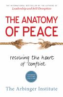Anatomy of Peace, Resolving the Heart of Conflict
