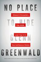 No Place to Hide: Edward Snowden, the NSA, & the U.S. Surveillance State