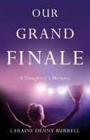 Our Grand Finale: A Daughter's Memior
