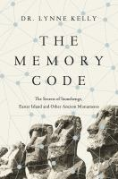 Memory Code: The Secrets of Stonehenge, Easter Island, and Other Ancient Monuments
