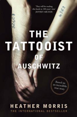 The tattooist of Auschwitz by Morris Heather