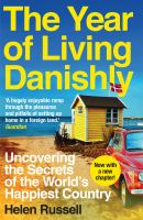 Year of Living Danishy: Uncovering the Secrets of the World's Happiest Country