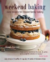 Weekend Baking : Easy Recipes for Relaxed Family Baking