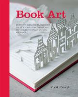 Book Art: Creative Ideas to Transform Your Books
