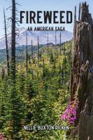 Fireweed: An American Saga