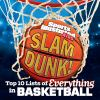 Slam Dunk!: The Top 10 Lists of Everything In Basketball