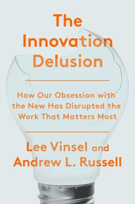how our obsession with the new has disrupted the work that matters most cover