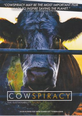 Cowspiracy : the sustainability secret