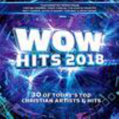 WOW hits. 2018 : 30 of today's top Christian artists & hits