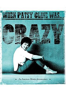 When Patsy Cline was--crazy