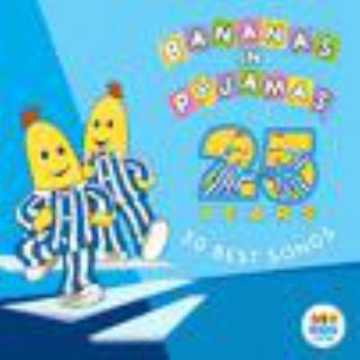 Bananas in pyjamas. 25 years : 50 best songs