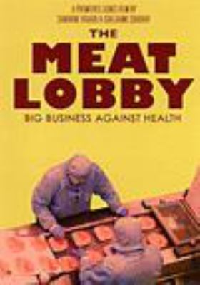 The meat lobby : big business against health