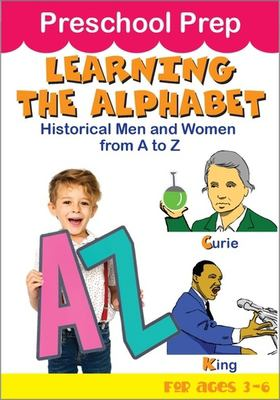 Preschool prep. Learning the alphabet, historical men and women from A to Z.
