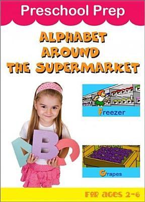 Preschool prep. Alphabet around the supermarket.