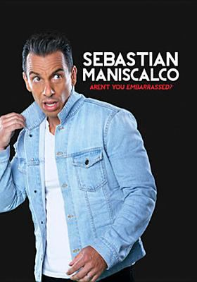 Sebastian Maniscalco : aren't you embarrassed.