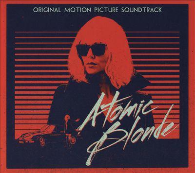 Atomic blonde : original motion picture soundtrack