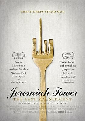 Jeremiah Tower : the last magnificent