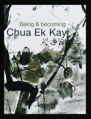 Being & becoming Chua Ek Kay