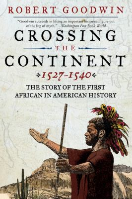 Crossing the continent, 1527-1540 :