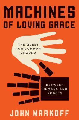 Machines of loving grace :