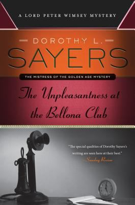 The unpleasantness at the Bellona Club : a Lord Peter Wimsey mystery