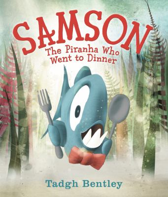 Samson : the piranha who went to dinner