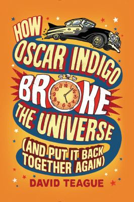 How Oscar Indigo broke the universe : (and put it back together again)