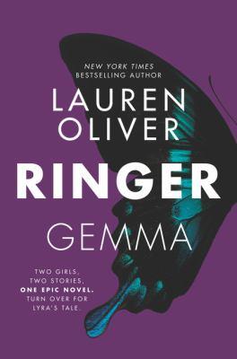 Ringer : Gemma ; Ringer : Lyra