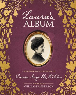 Laura's album : a remembrance scrapbook of Laura Ingalls Wilder