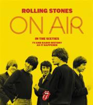 Rolling Stones, on air in the sixties : TV and radio history as it happened