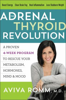 The adrenal thyroid revolution :